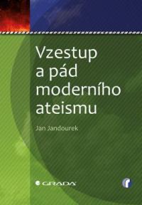 jandourek-vzestup-a-pad-moderniho-ateismu.jpg